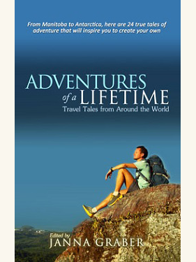 Adventures of a Lifetime: Travel Tales from Around the World
